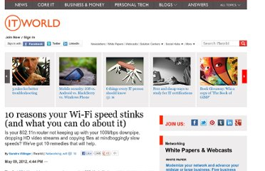http://www.itworld.com/networking/276200/10-reasons-your-wi-fi-speed-stinks-and-what-you-can-do-about-it