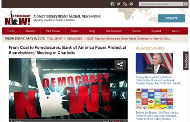 http://www.democracynow.org/2012/5/9/from_coal_to_foreclosures_bank_of
