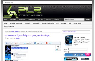 http://www.plrinternetmarketing.com/blogging/10-awesome-tips-to-help-you-grow-your-fan-page/