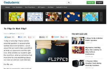 http://edudemic.com/2012/05/to-flip-or-not-flip-your-classroom/