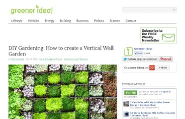 http://www.greenerideal.com/lifestyle/diy-gardening-how-to-create-a-vertical-wall-garden/