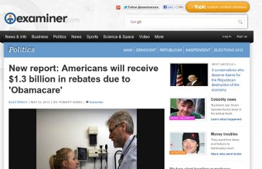 http://www.examiner.com/article/new-report-americans-will-receive-1-3-billion-rebates-due-to-obamacare
