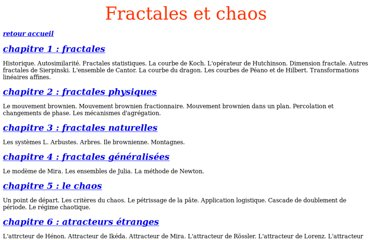 http://pascale.et.vincent.bourges.pagesperso-orange.fr/fractales%20et%20chaos1/index.htm