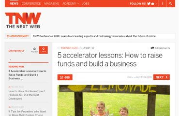 http://thenextweb.com/entrepreneur/2012/05/13/5-accelerator-lessons-how-to-raise-funds-and-build-a-business/
