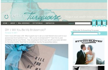 http://somethingturquoise.com/2011/10/14/diy-will-you-be-my-bridesmaid/