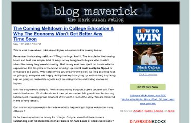 http://blogmaverick.com/2012/05/13/the-coming-meltdown-in-college-education-why-the-economy-wont-get-better-any-time-soon/