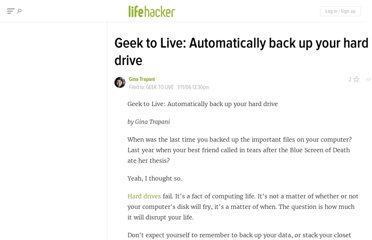 http://lifehacker.com/147855/geek-to-live--automatically-back-up-your-hard-drive