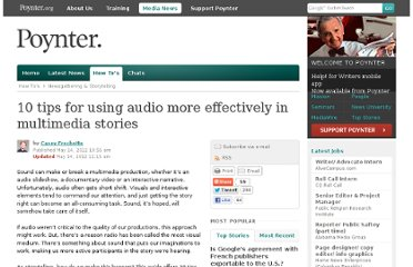 http://www.poynter.org/how-tos/newsgathering-storytelling/173082/10-tips-for-using-audio-more-effectively-in-multimedia-stories/