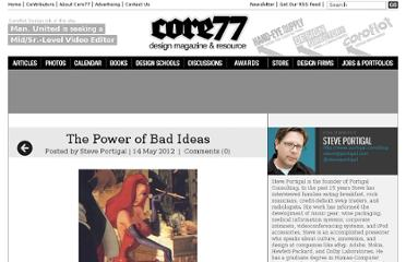 http://www.core77.com/blog/columns/the_power_of_bad_ideas_22446.asp