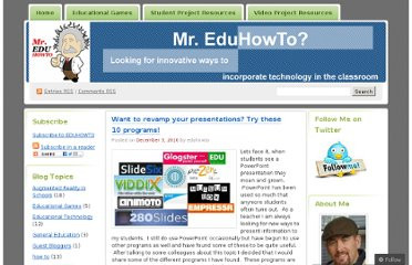 http://eduhowto.wordpress.com/2010/12/03/want-to-revamp-your-presentations-try-these-10-programs/