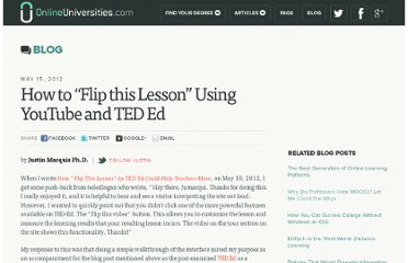 http://www.onlineuniversities.com/blog/2012/05/how-to-flip-this-lesson-using-youtube-and-ted-ed/