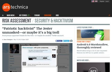http://arstechnica.com/security/2012/05/patriotic-hacktivist-the-jester-unmasked-or-maybe-its-a-big-troll/