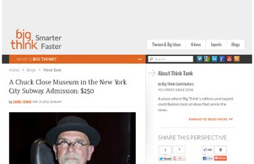 http://bigthink.com/think-tank/a-chuck-close-museum-in-the-new-york-city-subway-admission-250
