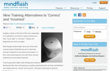 http://www.mindflash.com/blog/2012/05/nine-training-alternatives-to-correct-and-incorrect/