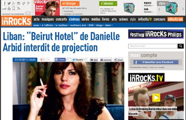 http://www.lesinrocks.com/2011/12/21/cinema/liban-beirut-hotel-de-danielle-arbid-interdit-de-projection-114985/