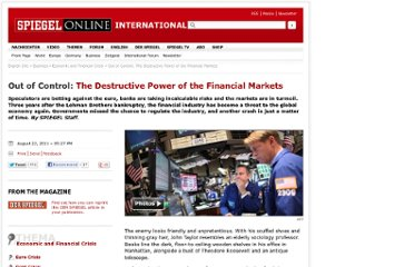 http://www.spiegel.de/international/business/out-of-control-the-destructive-power-of-the-financial-markets-a-781590.html#spRedirectedFrom=www