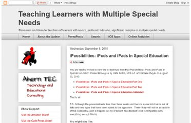 http://teachinglearnerswithmultipleneeds.blogspot.com/2010/09/ipossibilities-ipods-and-ipads-in.html
