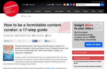 http://econsultancy.com/blog/9897-how-to-be-a-formidable-content-curator-a-17-step-guide