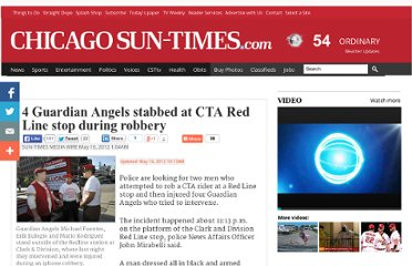 http://www.suntimes.com/news/metro/12561604-418/three-guardian-angels-stabbed-at-red-line-stop.html