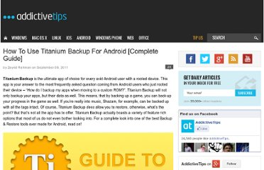 http://www.addictivetips.com/mobile/how-to-use-titanium-backup-for-android-complete-guide/