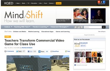 http://blogs.kqed.org/mindshift/2012/05/teachers-transform-commercial-video-game-for-class-use/