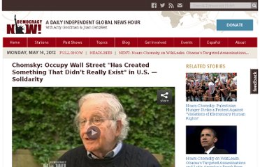 http://www.democracynow.org/2012/5/14/chomsky_occupy_wall_street_has_created#transcript