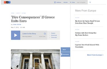 http://www.npr.org/2012/05/17/152847414/dire-consequences-if-greece-exits-euro