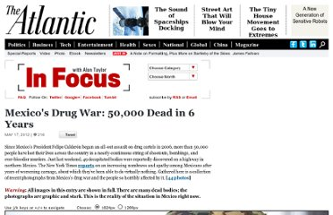http://www.theatlantic.com/infocus/2012/05/mexicos-drug-war-50-000-dead-in-6-years/100299/