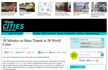 http://www.theatlanticcities.com/commute/2012/05/30-minutes-transit-20-world-cities/2033/