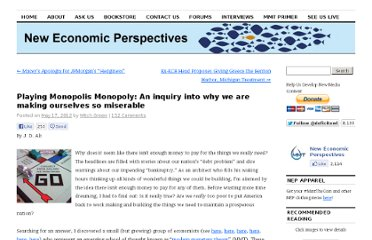 http://neweconomicperspectives.org/2012/05/playing-monopolis-monopoly-an-inquiry-into-why-we-are-making-ourselves-so-miserable.html