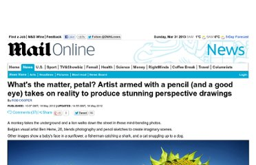 http://www.dailymail.co.uk/news/article-2146277/Hes-Pencil-versus-reality-artist-produces-stunning-perspective-drawings.html