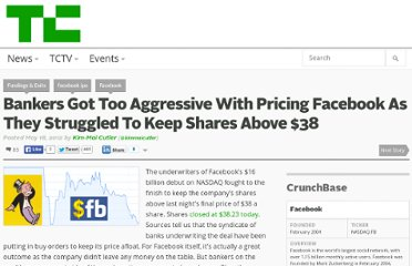 http://techcrunch.com/2012/05/18/bankers-got-too-aggressive-with-pricing-facebook-as-shares-barely-break-above-38/