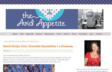 http://www.theavidappetite.com/home/2012/3/19/secret-recipe-club-chocolate-quesadillas-a-giveaway.html