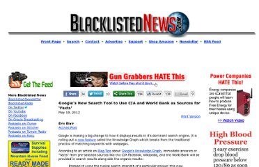 http://www.blacklistednews.com/Google%E2%80%99s_New_Search_Tool_to_Use_CIA_and_World_Bank_as_Sources_for_%E2%80%98Facts%E2%80%99/19566/0/38/38/Y/M.html
