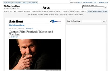 http://artsbeat.blogs.nytimes.com/2012/05/20/cannes-film-festival-taboos-and-tourism/