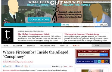 http://truth-out.org/news/item/9258-whose-firebombs-inside-the-alleged-conspiracy