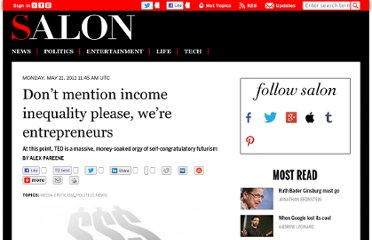 http://www.salon.com/2012/05/21/dont_mention_income_inequality_please_were_entrepreneurs/