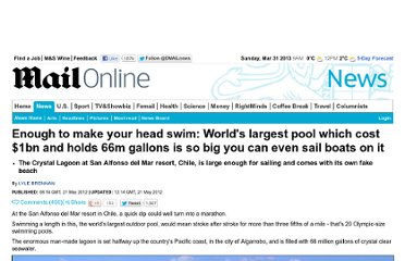 http://www.dailymail.co.uk/news/article-2147443/Worlds-biggest-pool-holds-66-million-gallons-cost-1billion-build.html