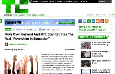 http://techcrunch.com/2012/05/09/move-over-harvard-and-mit-stanford-has-the-real-revolution-in-education/?grcc=33333Z98ZtrendingZ0&fb_source=message