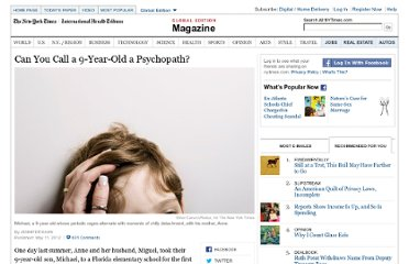 http://www.nytimes.com/2012/05/13/magazine/can-you-call-a-9-year-old-a-psychopath.html?_r=2&hp