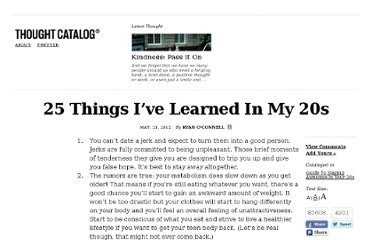 http://thoughtcatalog.com/2012/25-things-ive-learned-in-my-twenties/