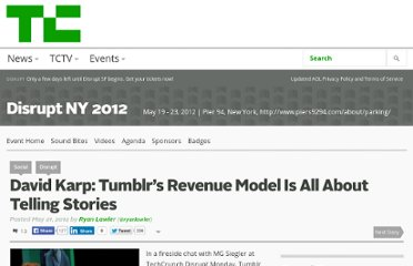 http://m.techcrunch.com/nock/2012/05/21/david-karp-tumblrs-revenue-model-is-all-about-telling-stories/