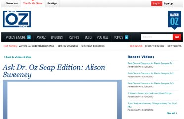 http://www.doctoroz.com/videos/ask-dr-oz-soap-edition-alison-sweeney
