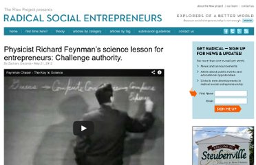 http://www.radicalsocialentreps.org/2012/05/physicist-richard-feynmans-science-lesson-for-entrepreneurs-challenge-authority/