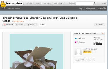 http://www.instructables.com/id/Brainstorming-Bus-Shelter-Designs-with-Slot-Buildi/