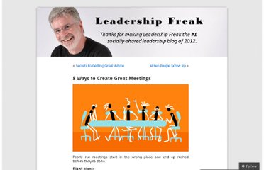 http://leadershipfreak.wordpress.com/2012/05/23/8-ways-to-create-great-meetings/