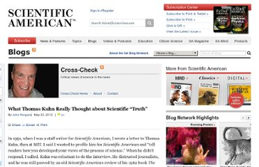 http://blogs.scientificamerican.com/cross-check/2012/05/23/what-thomas-kuhn-really-thought-about-scientific-truth/