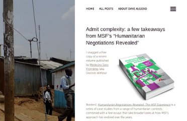 http://findwhatworks.wordpress.com/2012/05/20/admit-complexity-a-few-takeaways-from-msfs-humanitarian-negotiations-revealed/
