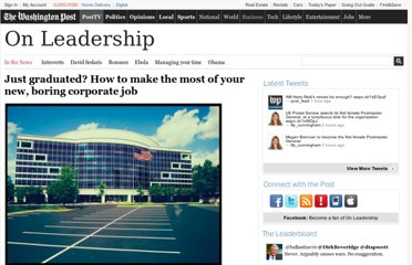 http://www.washingtonpost.com/national/on-leadership/just-graduated-how-to-make-the-most-of-your-new-boring-corporate-job/2012/05/23/gJQAEz5DlU_story_1.html