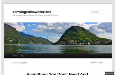 http://schwingeninswitzerland.wordpress.com/2012/05/21/everything-you-dont-need-and-cant-live-without/